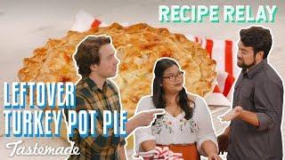 Leftover Turkey Pot Pie I Recipe Relay by Tastemade