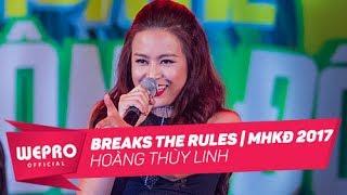 Mùa Hè Không Độ 2017  Breaks The Rules  Hoàng Thùy LinhCa Khúc: Breaks The RulesTrình bày: Hoàng Thùy LinhGala Mùa Hè Không Độ 2017 là một đại nhạc hội âm nhạc giải trí lớn nhất mùa hè được tổ chức tại Hà Nội và Hồ Chí Minh với sự góp mặt của hàng loạt ngôi sao nổi tiếng cùng hàng chục ngàn các bạn trẻ trên khắp cả nước.TRÀ XANH KHÔNG ĐỘ - HÂN HẠNH ĐỒNG HÀNH CÙNG CHƯƠNG TRÌNH-------------------------------------------------------------Website: http://muahekhongdo.vn/Fanpage: https://www.facebook.com/vnweproenter...▶ CLICK TO SUBSCRIBE: www.metub.net/wetube