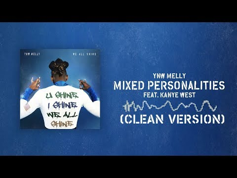 Mixed Personalities (CLEAN VERSION) YNW Melly Ft Kanye West (YE)
