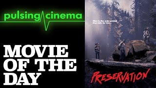 Pulsing Cinema Movie of the Day - Preservation (2014)