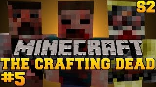 Minecraft: The Crafting Dead - Let's Play - Episode 5 (The Walking Dead/DayZ Mod) S2