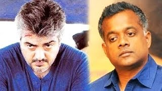 Interesting Updates on Ajith - Gautham Film