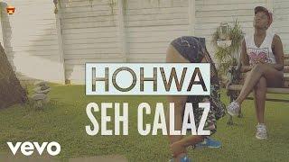 Seh Calaz - Hohwa