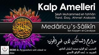 Kalp Amelleri Medâricu's-Sâlikîn 004 Peygambere Uymak ve İhlas (Muhammed et-Tahhân)