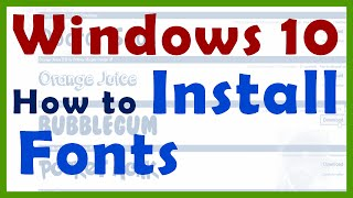 How to Install New Font in Windows 10 Windows 8 and Windows 7 or how to add fonts to your Computer