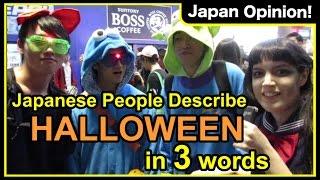 Japanese people describe Halloween in 3 words!