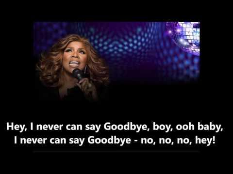 Never Can Say Goodbye  GLORIA GAYNOR