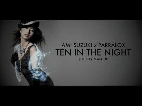 Parralox - Ami Suzuki x Parralox - Ten in the Night 