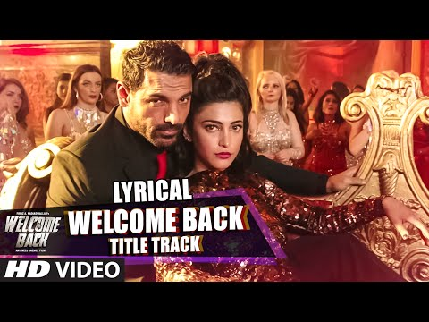 Welcome Back (Title Track) Full Song with LYRICS -