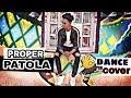 Proper Patola || Dance Cover || Namaste London || Diljit Ft. Badshah