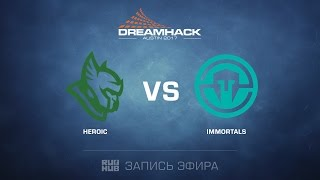 Immortals vs Heroic, game 1