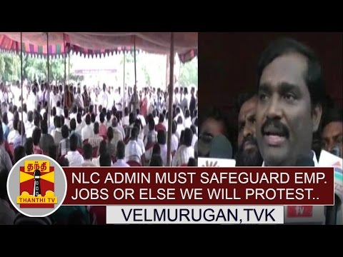 NLC-Administration-must-safeguard-employees-job-or-else-protest-will-take-place--Velmurugan-TVK