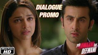 Mujhe tumse pyaar ho jayega, phir se - Dialogue Promo 6 - Yeh Jawaani Hai Deewani