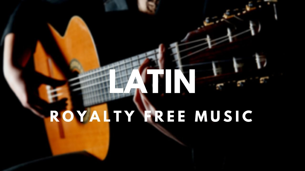 Latin Guitar Royalty Free Music / Instrumental Background Music For Videos