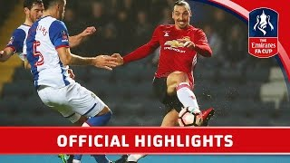 Blackburn Rovers 1 2 Manchester United   Emirates Fa Cup 2016 17  R5    Official Highlights