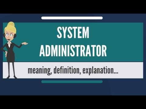 What is SYSTEM ADMINISTRATOR? What does SYSTEM ADMINISTRATOR mean?