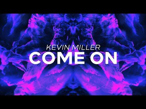 Kevin Miller - Come On