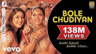 Video Bole Chudiyan  Lyric - Kabhi Khushi Kabhie Gham | Amitabh | SRK| Hrithik| Kajol | Kareena MP3, 3GP, MP4, WEBM, AVI, FLV Juli 2018