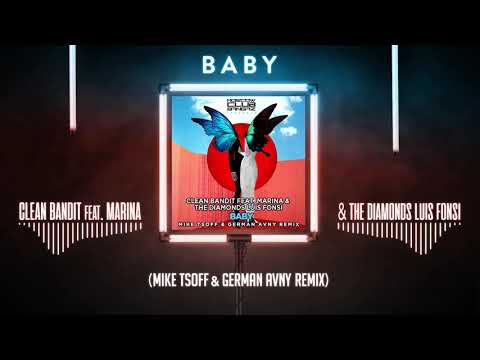 Clean Bandit Feat. Marina & The Diamonds & Luis Fonsi - Baby (Mike Tsoff & German Avny Remix)