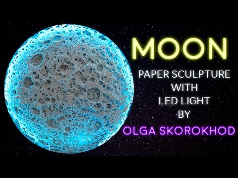 THE PROCESS OF CREATING PAPER SCULPTURE WITH  LED LIGHT BY OLGA SKOROKHOD | MOON