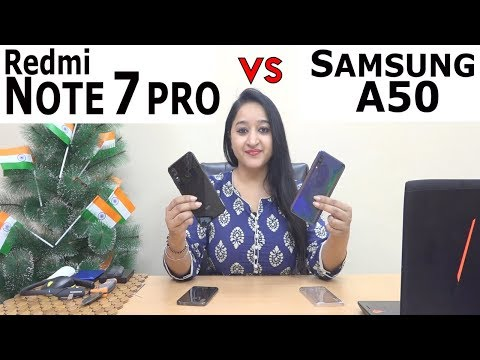 Redmi Note 7 Pro Vs Samsung A50 - Complete Comparison