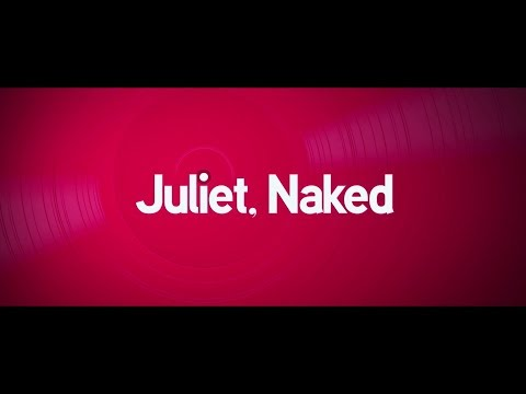 Juliet, Naked | HD trailer [Universal Pictures]