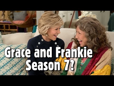 Grace and Frankie Season 7 Release Date, Cast, Plot ?