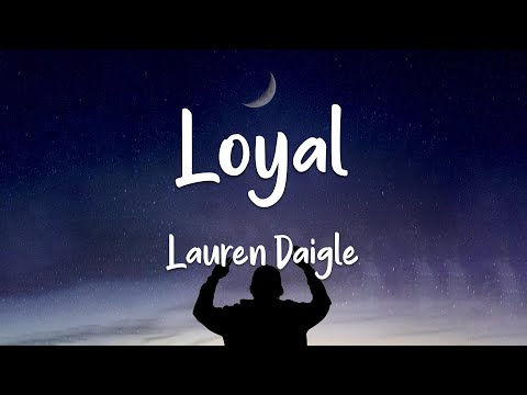 Lauren Daigle - Loyal (lyrics)