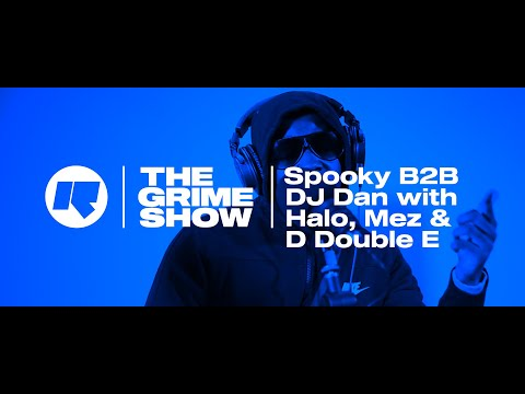 THE GRIME SHOW: SPOOKY B2B DJ DAN WITH HALO, D DOUBLE E & MEZ @SpartanSpooky @DDoubleE7
