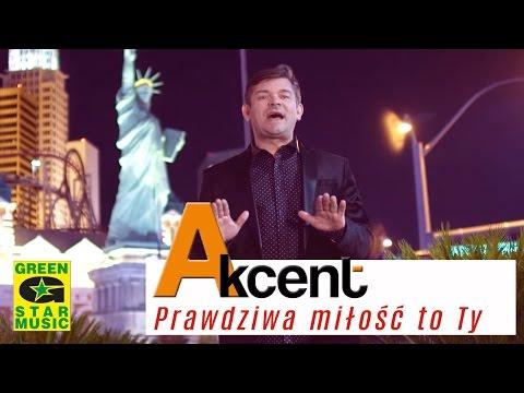 Akcent - Prawdziwa Miłość to Ty
