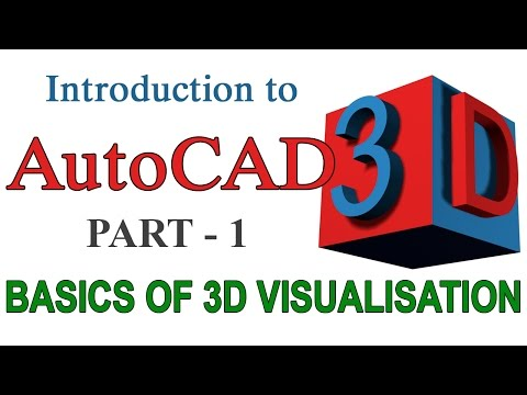 INTRODUCTION TO AUTOCAD 3D - PART1  |  AUTOCAD 3D BASICS