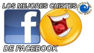 LOS MEJORES CHISTES DE FACEBOOK