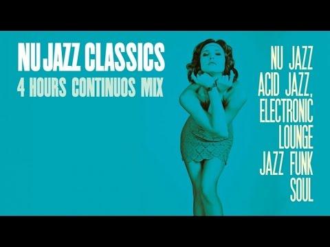 Nu Jazz Classics - 4 Hours Acid Jazz, Electronic Lounge, Jazz Funk & Soul . HQ (видео)