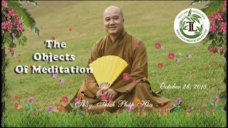 The Objects Of Meditation - Thay. Thich Phap Hoa (Oct.26, 2018)