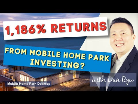 Mobile Home Park Investing Video: Tips and Insights for Year 2020 with Dan Ryu - Ep 6