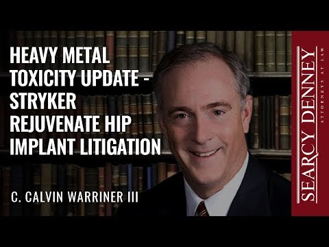 Heavy Metal Toxicity Update — Stryker Rejuvenate Hip Implant Litigation