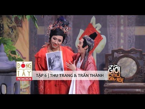TẬP 6 - THU TRANG & TRẤN THÀN