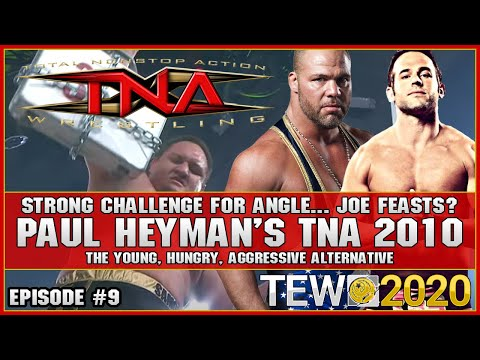 Strong Challenge For Angle... Samoa Joe Feasts? | Episode #9 | Paul Heyman's TNA 2010 | TEW 2020