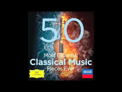 50 Most Essential Classical Music Pieces Ever