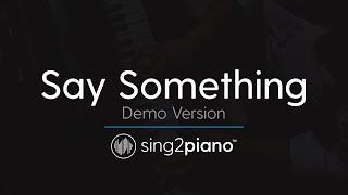 Video Say Something (Piano Karaoke Version) A Great Big World & Christina Aguilera MP3, 3GP, MP4, WEBM, AVI, FLV Januari 2018