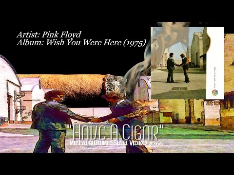 Have A Cigar - Pink Floyd (1975) FLAC Audio Remaster HD 1080p Video ~MetalGuruMessiah~