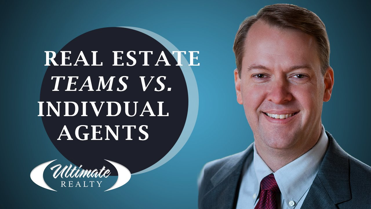 Should You Work with a Real Estate Team or Individual Agent?