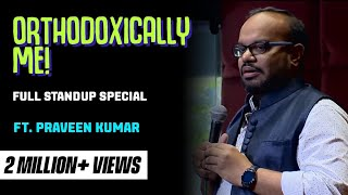Full stand-up special - Orthodoxically, Me by Praveen Kumar