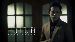 Khai Bahar - Luluh (Official Music Video Teaser)