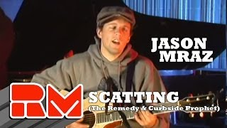 "Jason Mraz - Scatting ""The Remedy""  & ""Curbside Prophet"""