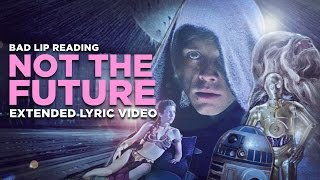 "Video ""NOT THE FUTURE"" -- Extended Lyric Video MP3, 3GP, MP4, WEBM, AVI, FLV Maret 2018"