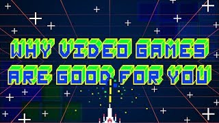 Video Why Video Games Are Good For You! MP3, 3GP, MP4, WEBM, AVI, FLV Juli 2018