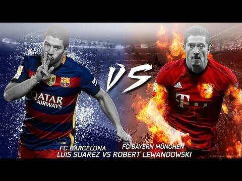 Suarez vs. Lewandowski■who is the best striker in the world ■Skills & Goals battle■2015-2016