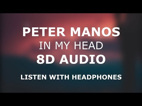 Peter Manos - In My Head (8D AUDIO)