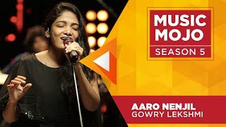 Video Aaro Nenjil - Gowry Lekshmi - Music Mojo Season 5 - KappaTV MP3, 3GP, MP4, WEBM, AVI, FLV Juli 2018